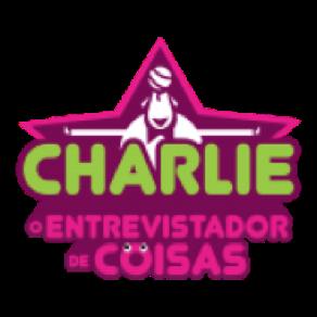 Charlie, O Entrevistador de Coisas [PinGuim Content]